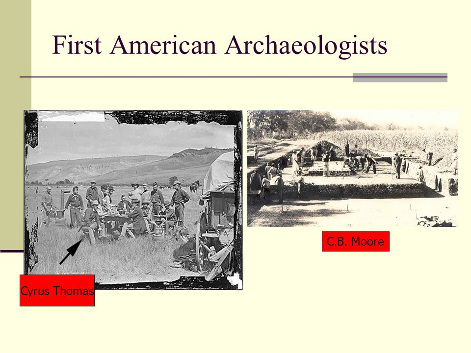 First American Archaeologists