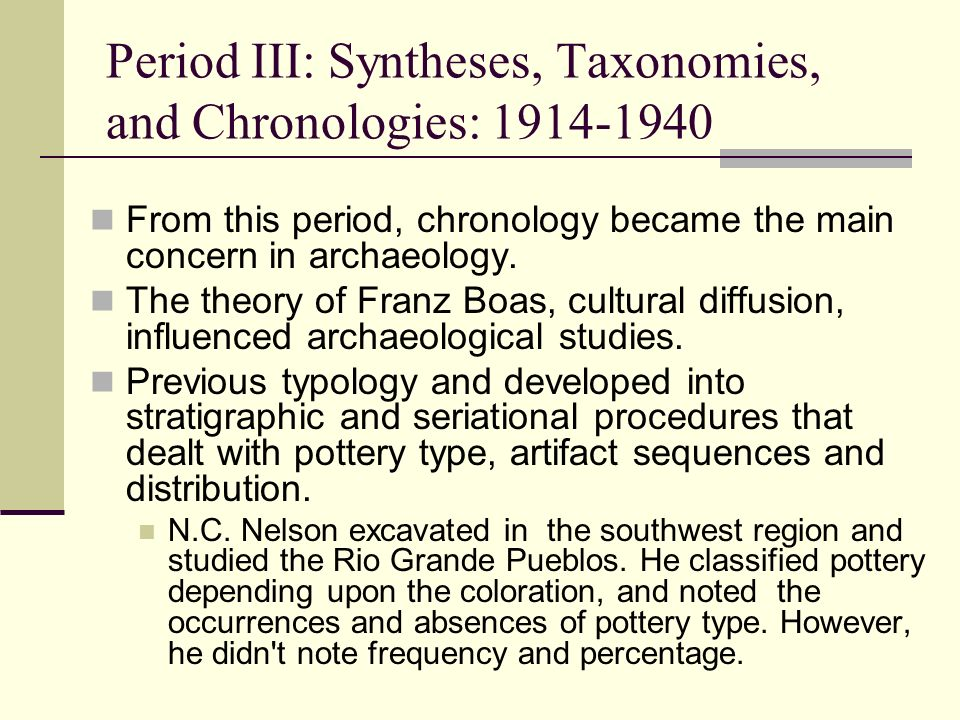 Period III: Syntheses, Taxonomies, and Chronologies: 1914-1940