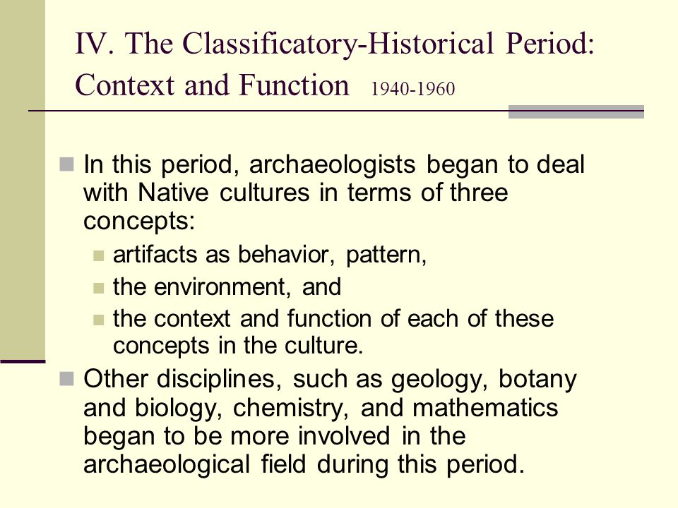 IV. The Classificatory-Historical Period: Context and Function 1940-1960