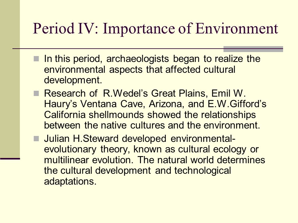 Period IV: Importance of Environment