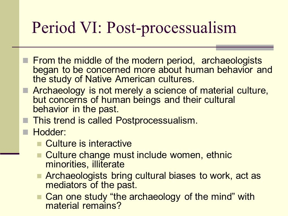Period VI: Post-processualism