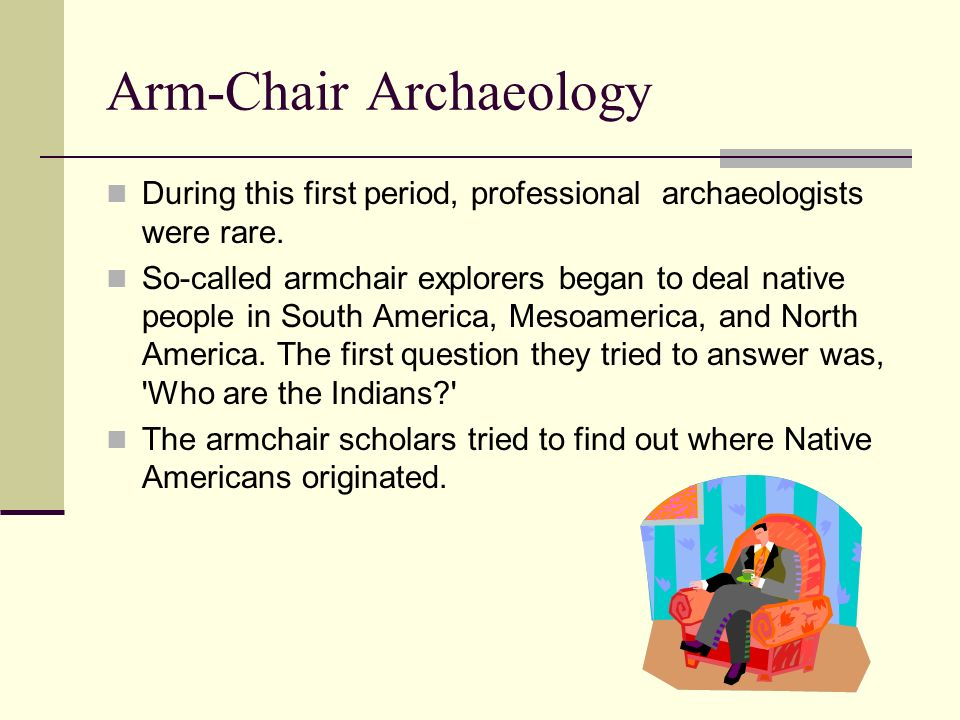 Arm-Chair Archaeology