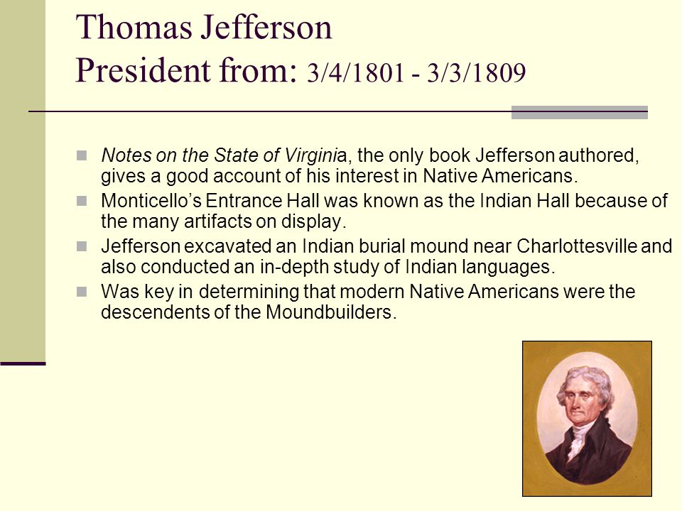 Thomas Jefferson President from: 3/4/1801 - 3/3/1809
