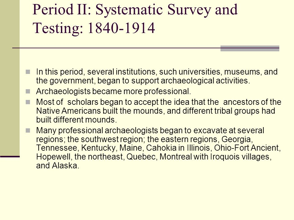 Period II: Systematic Survey and Testing: 1840-1914