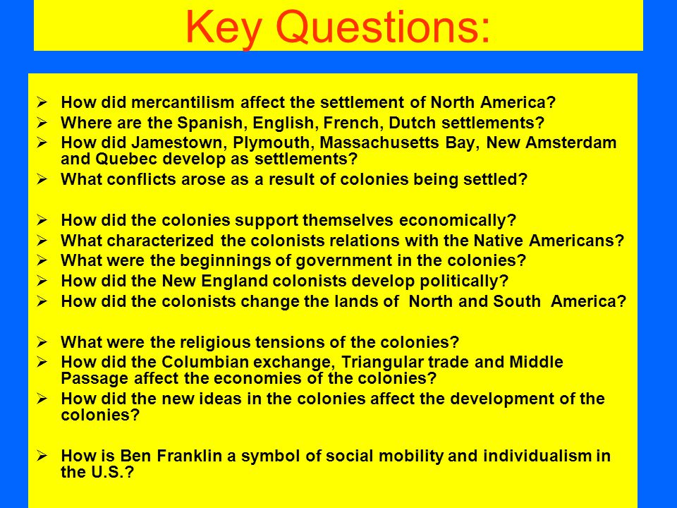 what did mercantilism have to do with the european colonization of north america The 13 colonies: developing economy & overseas trade go to settling north america (1497-1732) the 13 colonies: developing economy & overseas trade.