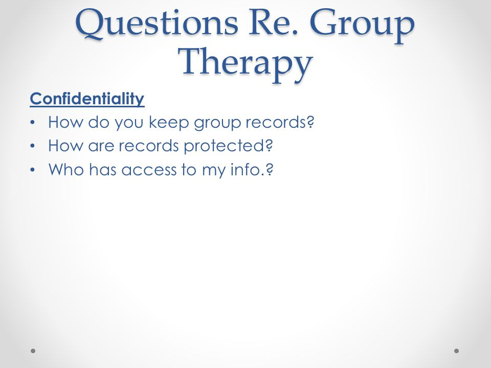 confidentiality in group therapy Ethical issues in group work chapter 12 2  confidentiality in groups  • use techniques to enhance group therapy.