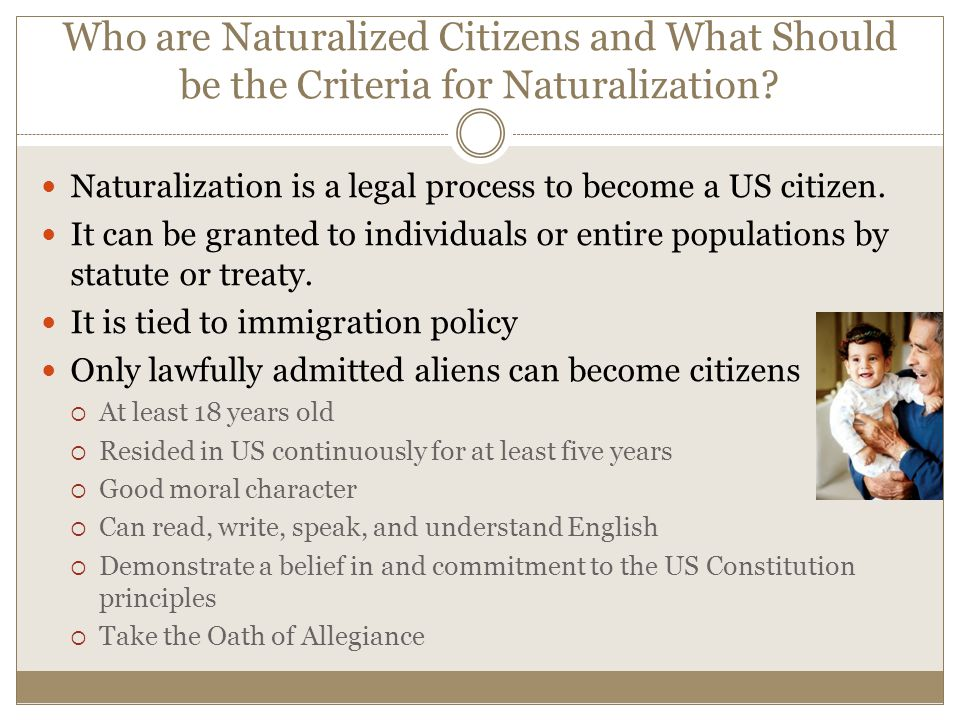understanding the naturalized citizen law The citizenship clause applies to the children of aliens and citizens alike but that may not stop congress from repealing birthright citizenship.