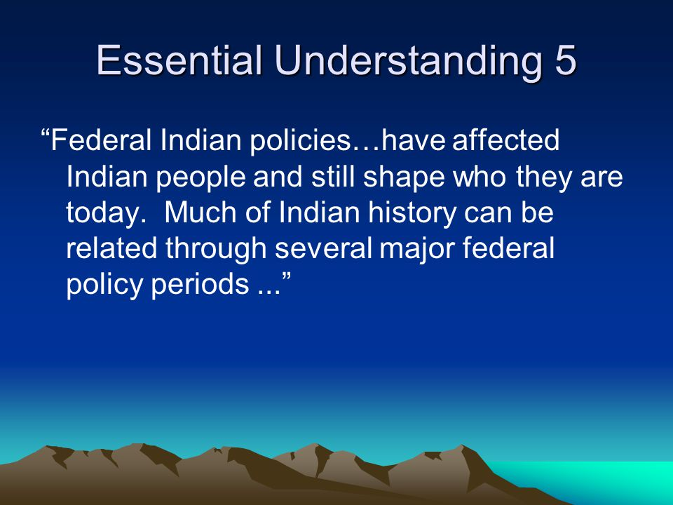 federal indian policy essay Washburn, kevin k, what the future holds: the changing landscape of federal indian policy (january 10, 2017) 130 harvard law review forum 200-232 (2017) unm school.