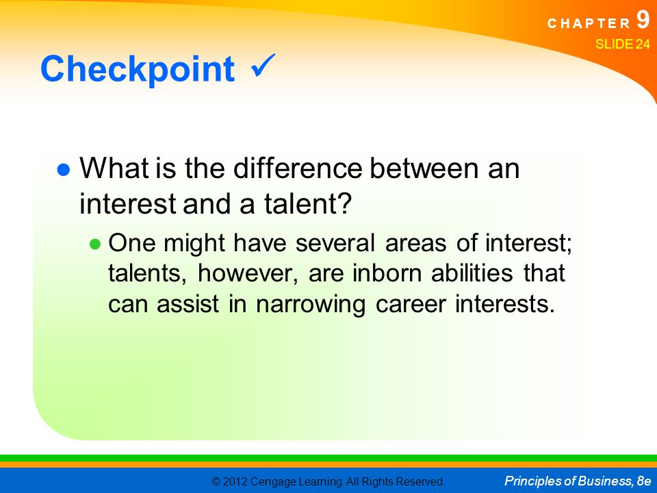 Checkpoint  What is the difference between an interest and a talent