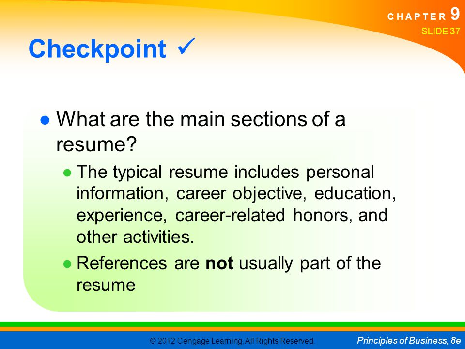 Checkpoint  What are the main sections of a resume