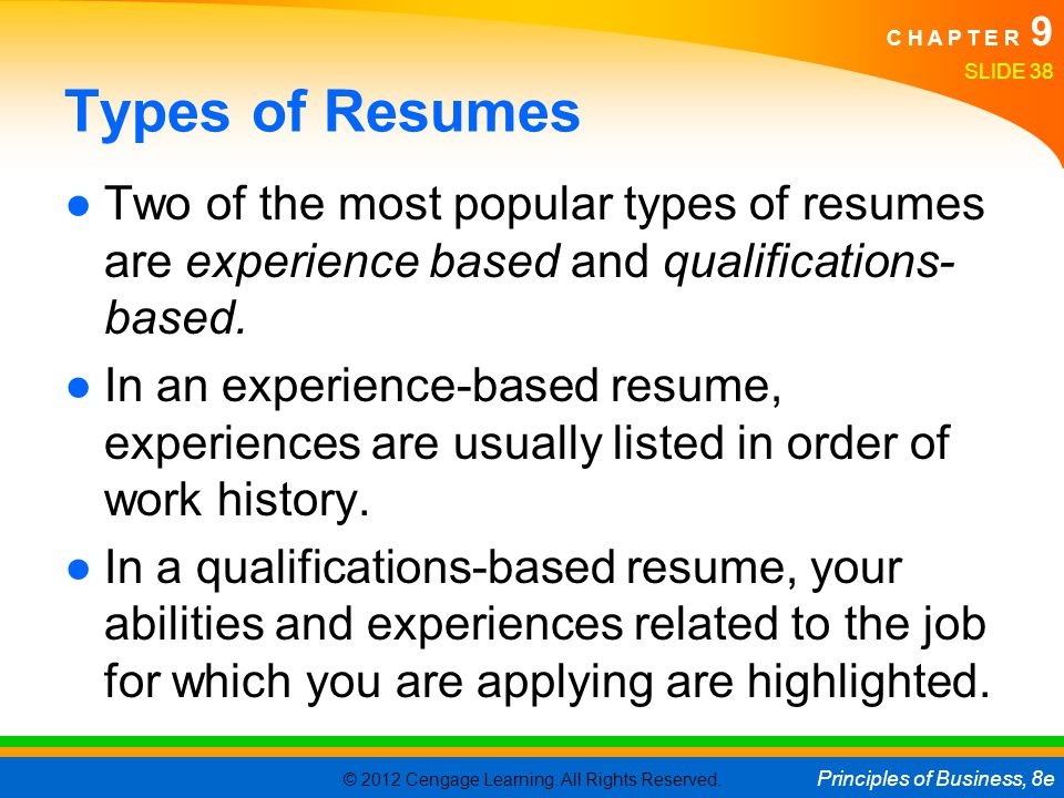 Types of Resumes Two of the most popular types of resumes are experience based and qualifications-based.