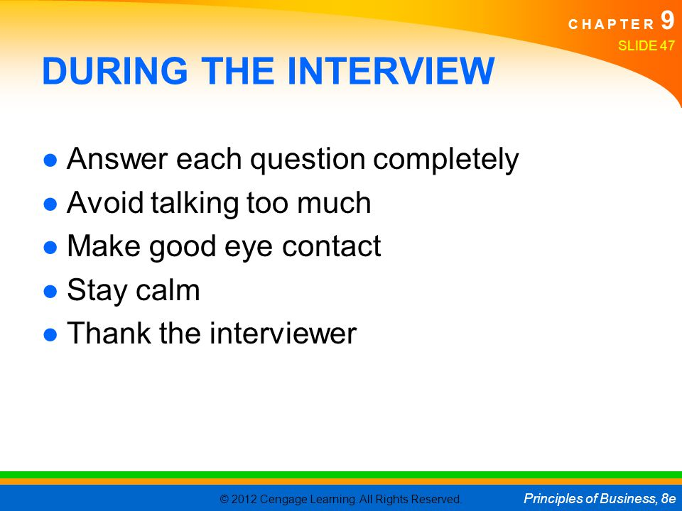 DURING THE INTERVIEW Answer each question completely