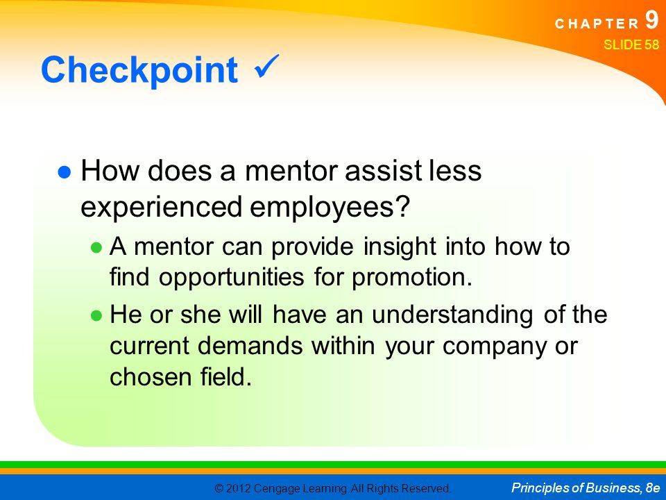 Checkpoint  How does a mentor assist less experienced employees