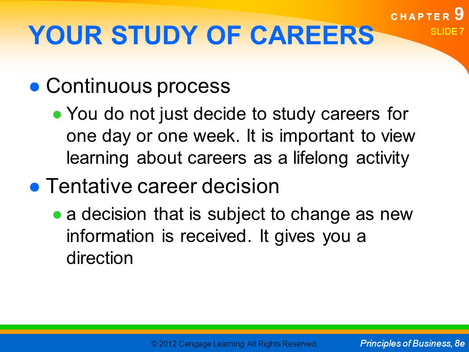 YOUR STUDY OF CAREERS Continuous process Tentative career decision
