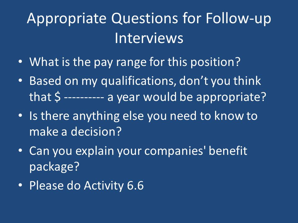 Appropriate Questions for Follow-up Interviews
