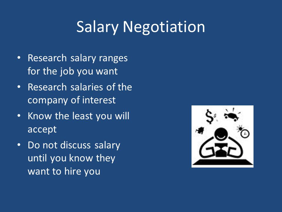 Salary Negotiation Research salary ranges for the job you want