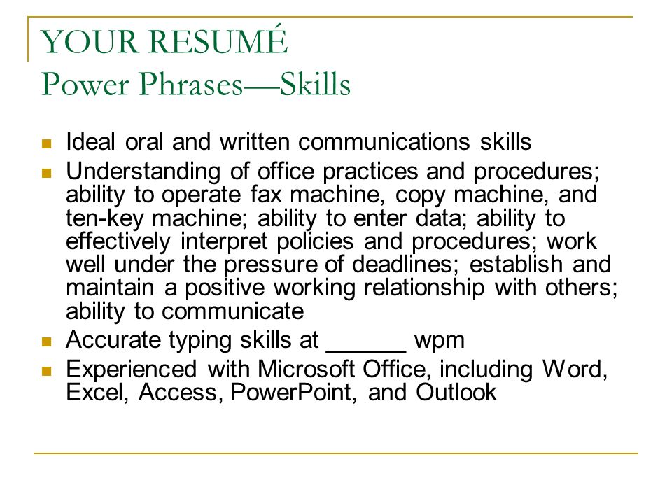 YOUR RESUMÉ Power Phrasesu2014Skills  Resume Power Phrases