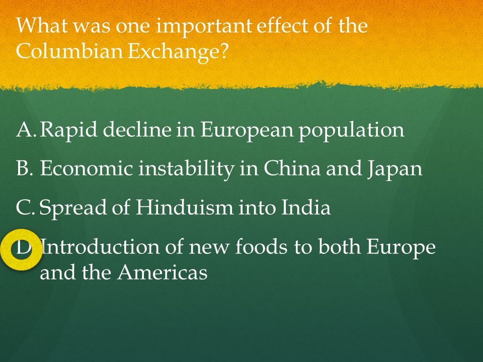 effect of columbian exchange on population and economy europe Describe how europeans solved their labor problems describe the theory of mercantilism and the process of commodification analyze the effects of the columbian exchange european promoters of colonization claimed the americas overflowed with a wealth of treasures burnishing national glory and honor became.
