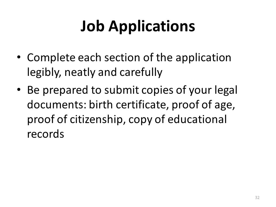 Job Applications Complete each section of the application legibly, neatly and carefully.