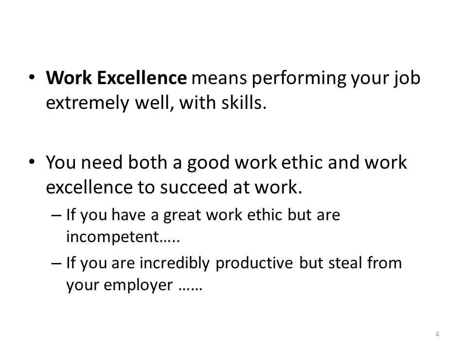 Work Excellence means performing your job extremely well, with skills.