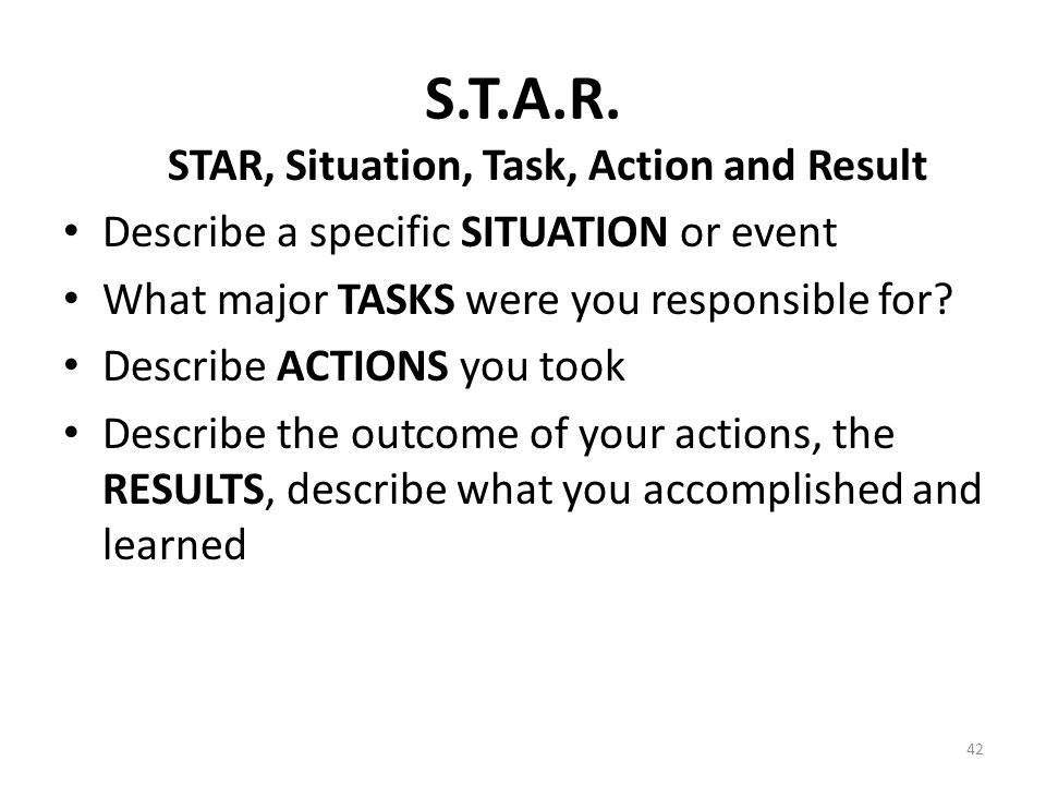 S.T.A.R. STAR, Situation, Task, Action and Result