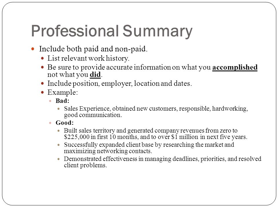 Professional Summary Include both paid and non-paid.