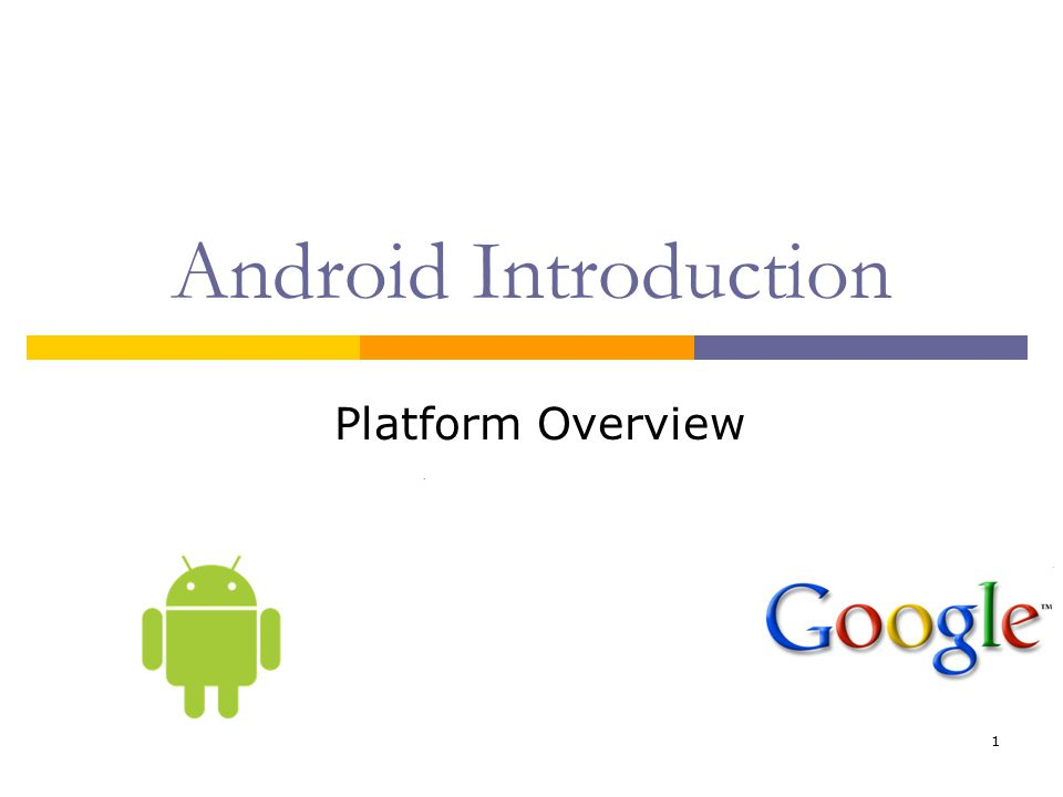Android Introduction Platform Overview