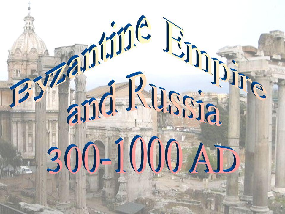 Byzantine Empire and Russia 300-1000 AD