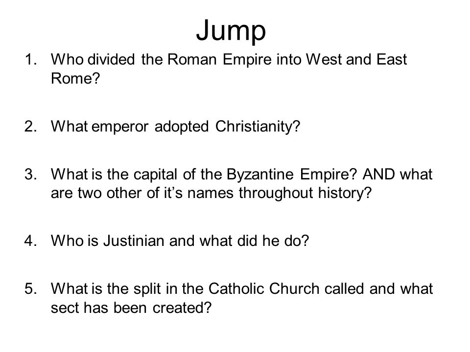 Jump Who divided the Roman Empire into West and East Rome