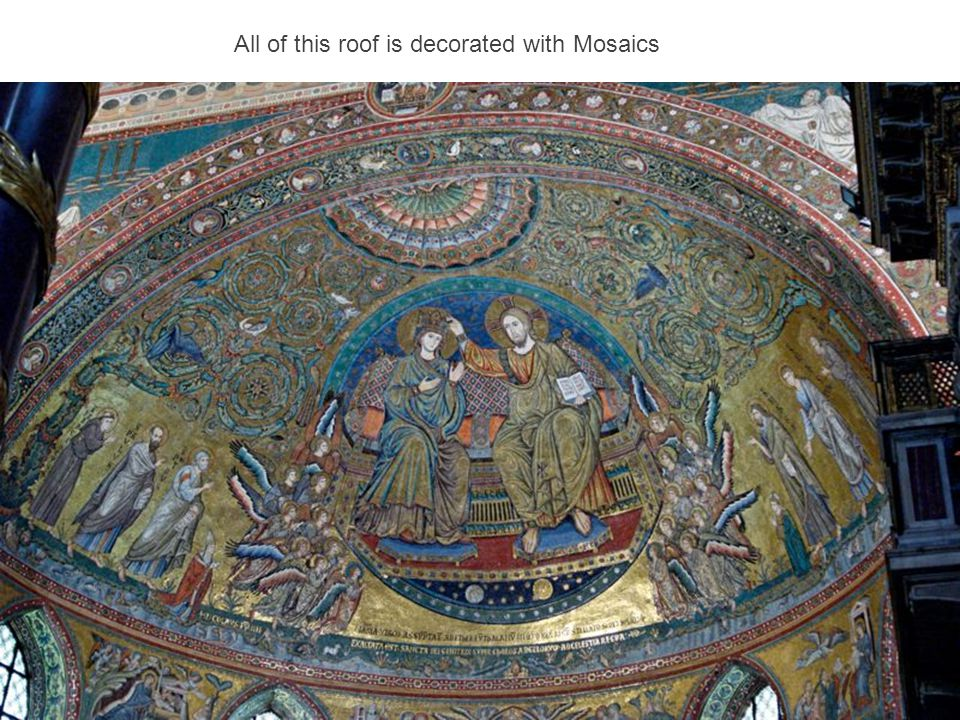 All of this roof is decorated with Mosaics