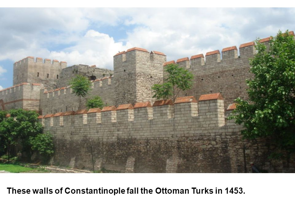 These walls of Constantinople fall the Ottoman Turks in 1453.
