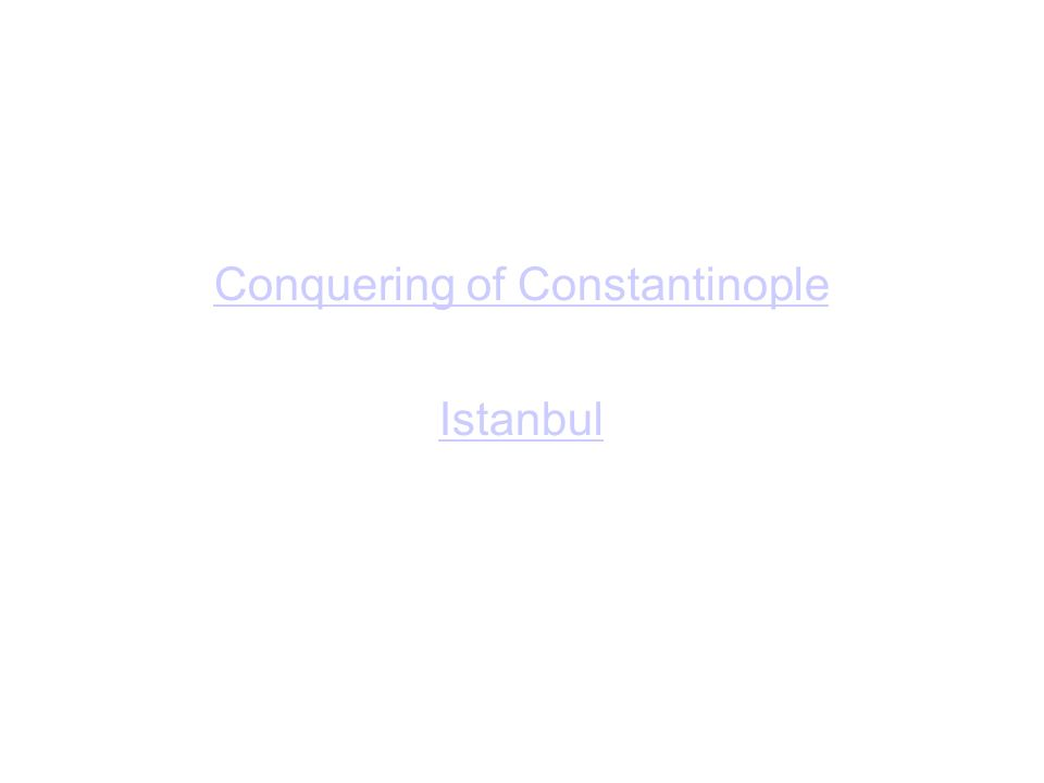 Conquering of Constantinople Istanbul