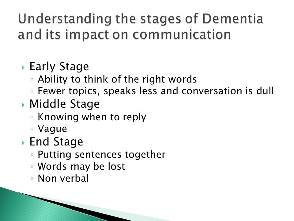 early stage of dementia The seven stages of dementia  early-onset alzheimer's: rare and uniquely challenging although people over 65 are the most vulnerable to alzheimer's, the disease is sometimes diagnosed in.