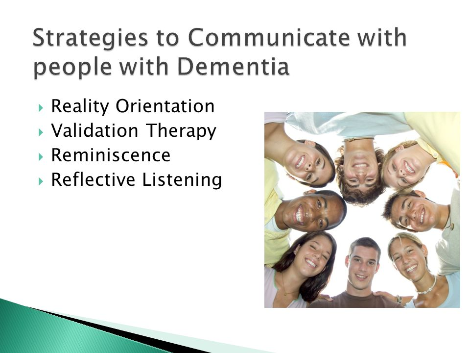 reality orientation approach dementia The validation method is an innovative approach to helping dementia patients learn why a leading senior living community operator is adopting it nationwide.