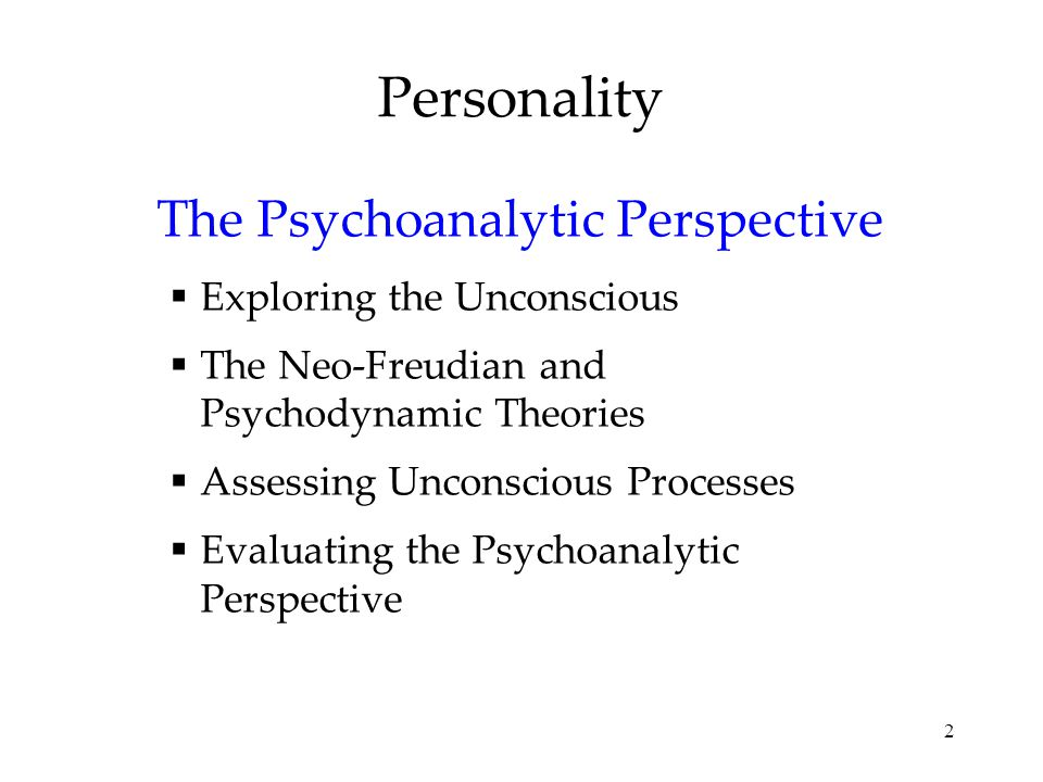 compare the neo freudian theories of personality This is known as evolutionary personality theory  personality theories that  the inner structure of personality it incorporates the freudian.