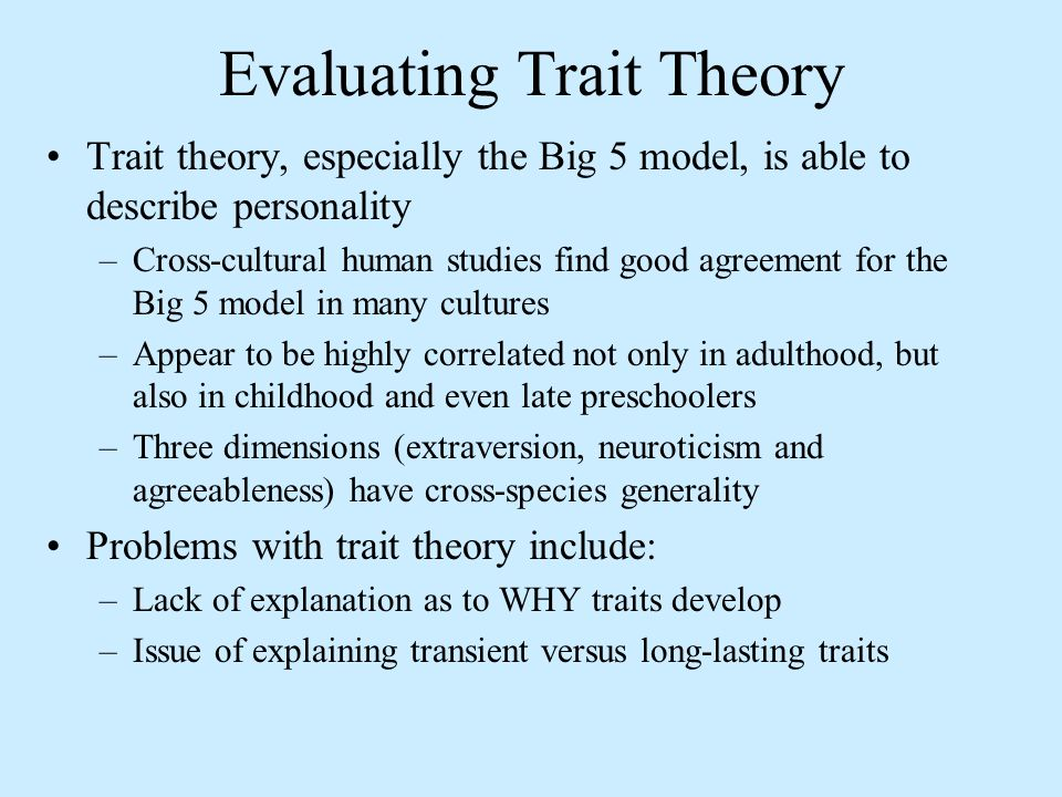 big five trait theory essay Read this essay on my personality traits i believe that the theory of functionalism applies in this case often referred to as the big 5 personality traits.