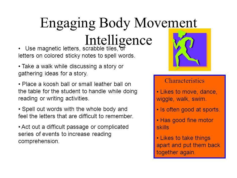 Engaging Body Movement Intelligence
