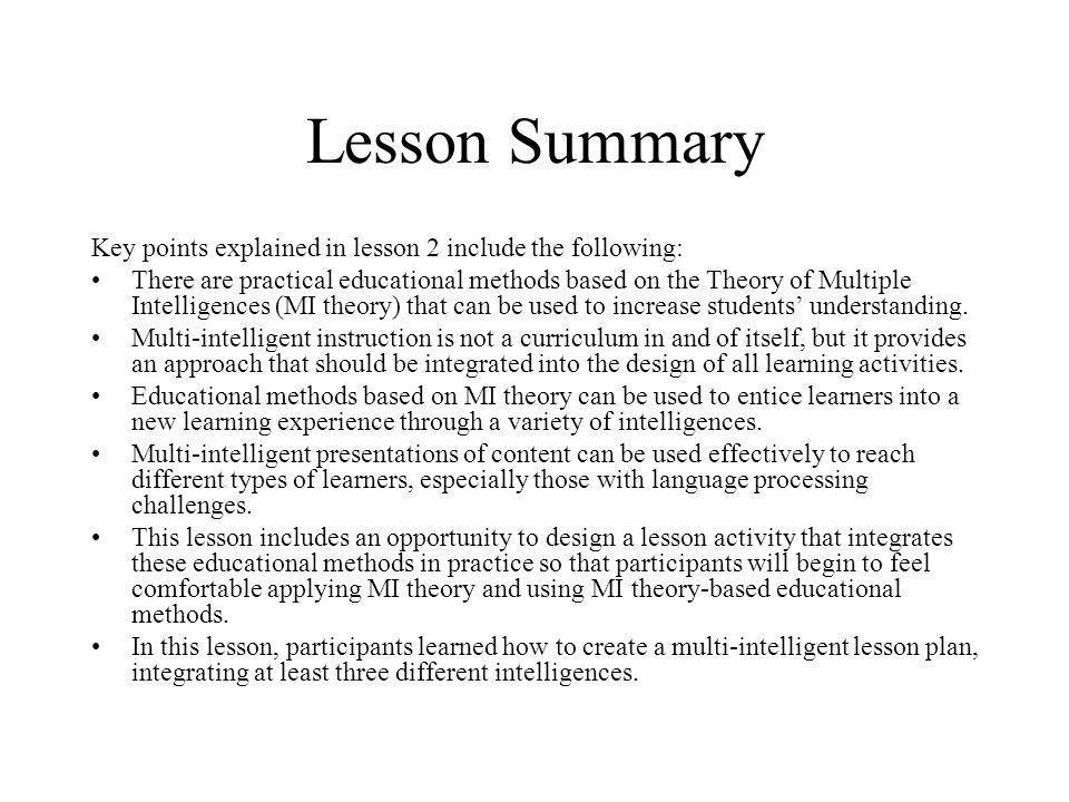 Lesson Summary Key points explained in lesson 2 include the following: