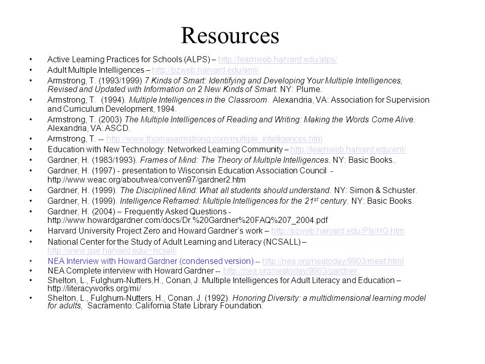 Resources Active Learning Practices for Schools (ALPS) – http://learnweb.harvard.edu/alps/