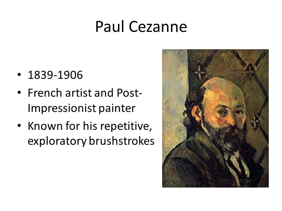 Paul Cezanne French artist and Post-Impressionist painter