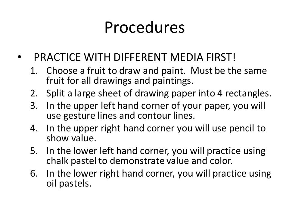 Procedures PRACTICE WITH DIFFERENT MEDIA FIRST!