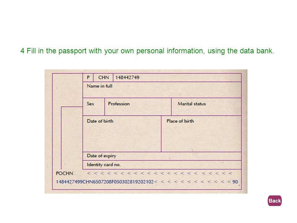 4 Fill in the passport with your own personal information, using the data bank.