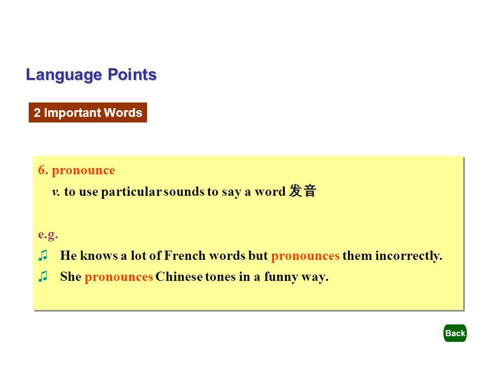 Language Points 6. pronounce
