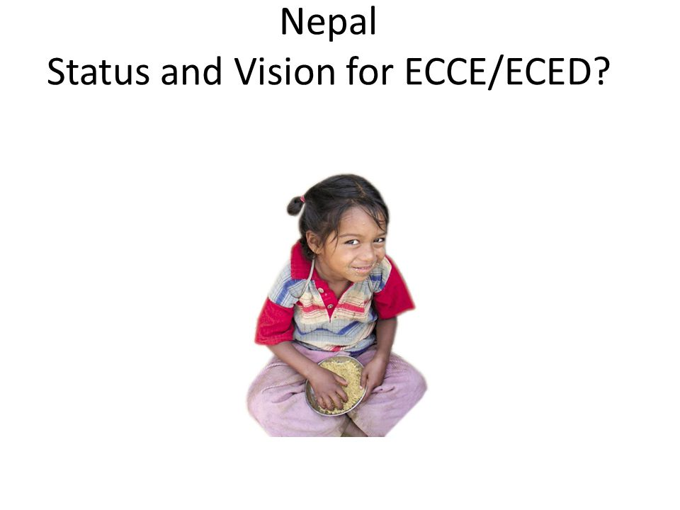 Nepal Status and Vision for ECCE/ECED