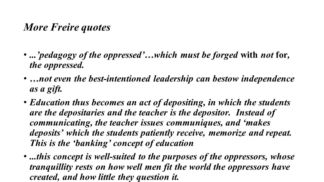 freire the banking concept of education summary Paulo freire presents a thought-provoking look at the problem with education he describes what he calls the banking concept of education in which teachers simply make deposits of knowledge into.