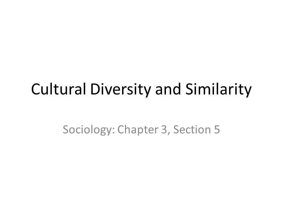 sociologycultural diversity essay Culture and adaptation the origins of culture culture is a central concept in anthropology, encompassing the range of human phenomena that cannot be attributed to.
