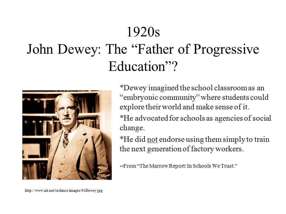 john dewey changes the school as an organization Experiential education, dewey states that, it is a cardinal precept of the newer school of education that the beginning of instruction shall be made with the experience learners already have(1938, p74).