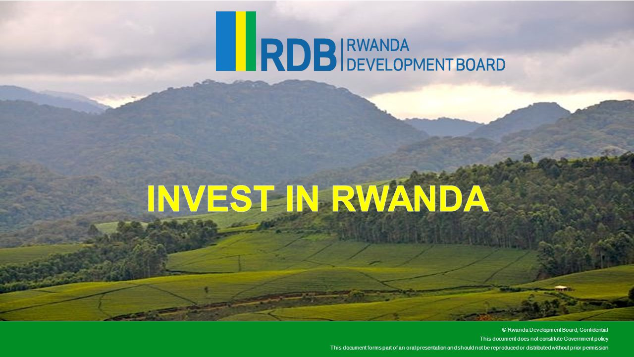 investing in rwanda Rwanda development board confidential- not to be reproduced or distributed 3 potential opportunities for investment abound, particularly in the following sectors:.