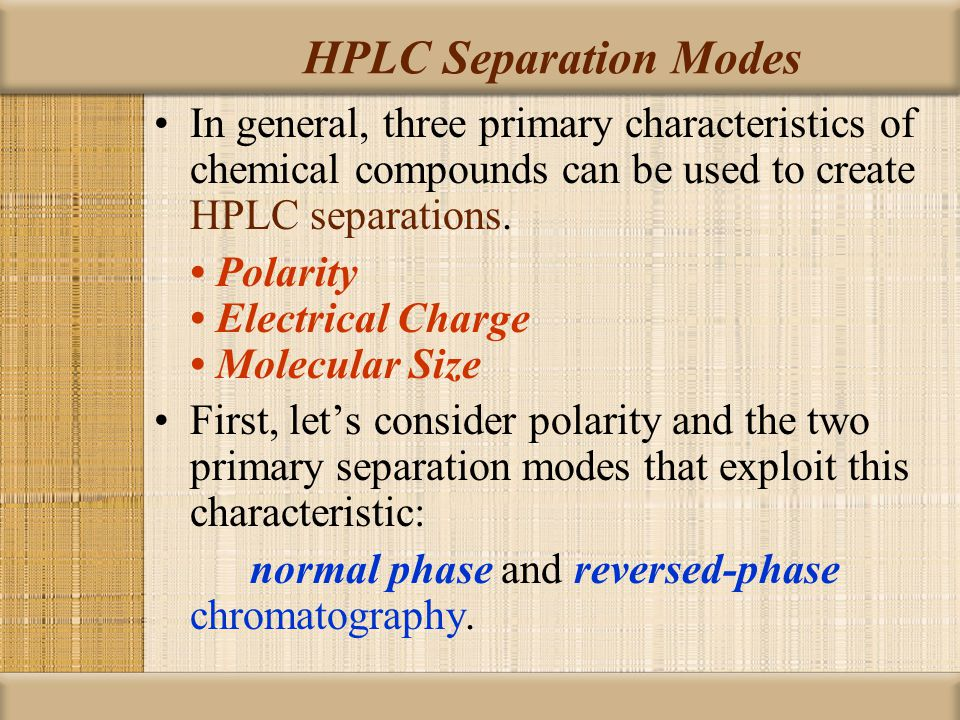 the separation of compounds of different polarity Column on the other hand, charged polar analytes can also undergo ion- exchange with the silanol groups on the surface it is important to understand that either mecha- nism can dominate depending on the analyte and the mobile phase conditions benefits of anp/hilic separation ○ retain polar compounds that are too.