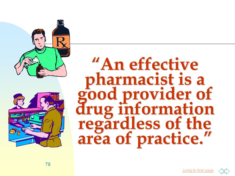 76 an effective pharmacist is a good provider of drug information - Drug Information Pharmacist